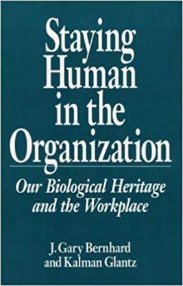 Bernard & Glantz_Staying human in the organization