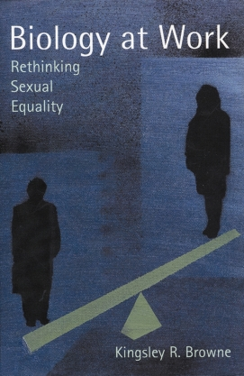 Browne (2002) Biology at Work_ Rethinking Sexual Equality
