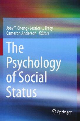 Cheng et al_The Psychology of Social Status