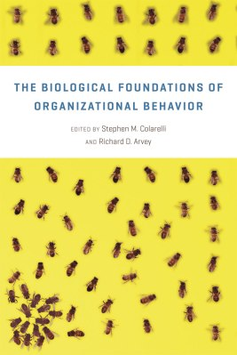 Colarelli_The biological foundations of organizational behavior