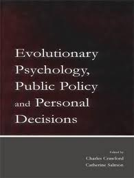 Crawford & Salmon_Evolutionary psychology, public policy, and personal decisions