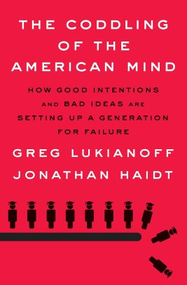 Haidt& Lukianoff_Coddling of the American Mind