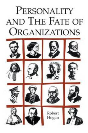 Hogan_Personality and the fate of organizations