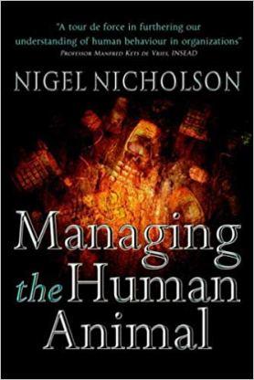 Nicholson_Managing the Human Animal