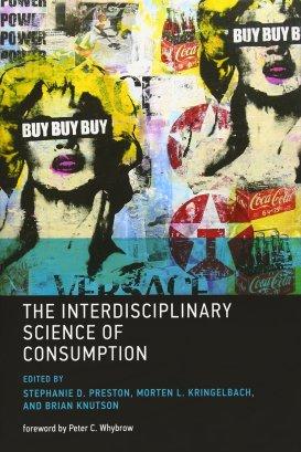 Preston et al_The interdiscplinary science of consumption