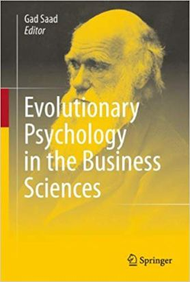 Saad_Evolutionary psychology in the business sciences