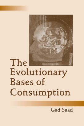 Saad_The evolutionary bases of consumption