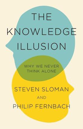 Sloman & Fernbach_The knowledge illusion