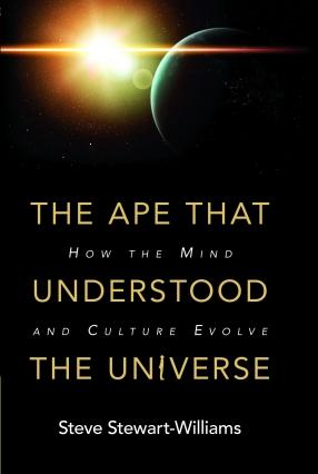Stewart-Williams_The ape that understood the universe
