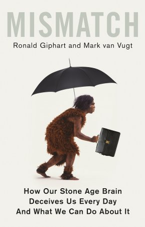 Van Vugt & Giphart_Mismatch_How our stone age brains deceive us every day