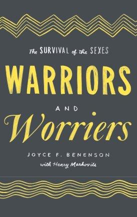 Benenson (2014) Warriors & Worriers