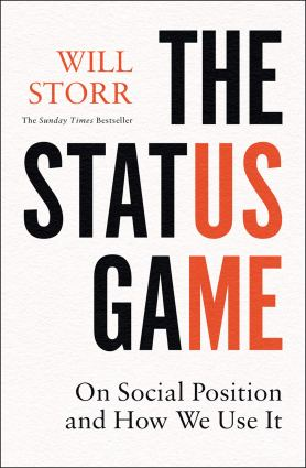 Storr, W (2021) The Status Game