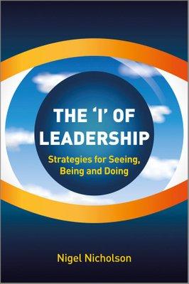 Nicholson, N. (2013) The 'I' of Leadership